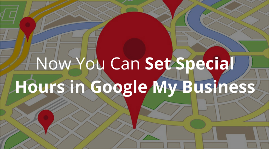 Now You Can Set Special Hours in Google My Business