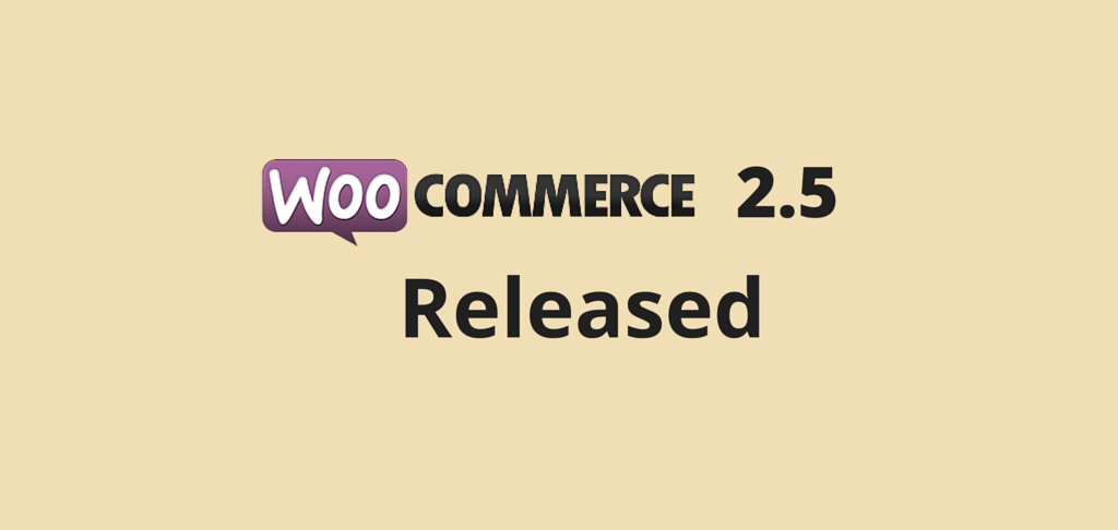 WooCommerce 2.5 – A New Version Of WooCommerce is Available Now!