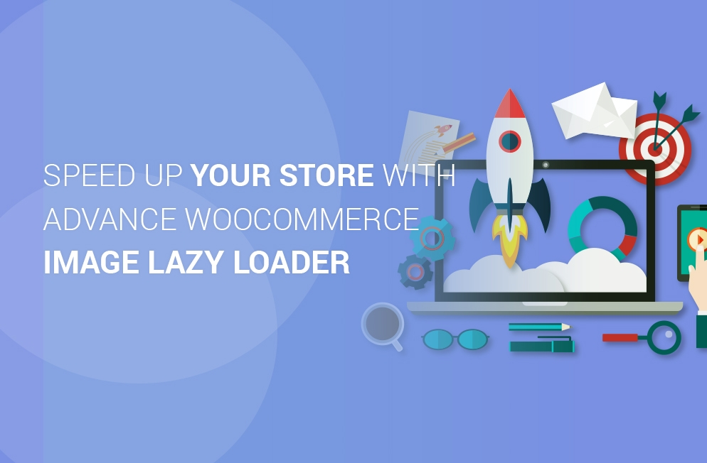Speed Up Your Store With Advance WooCommerce Image Lazy Loader