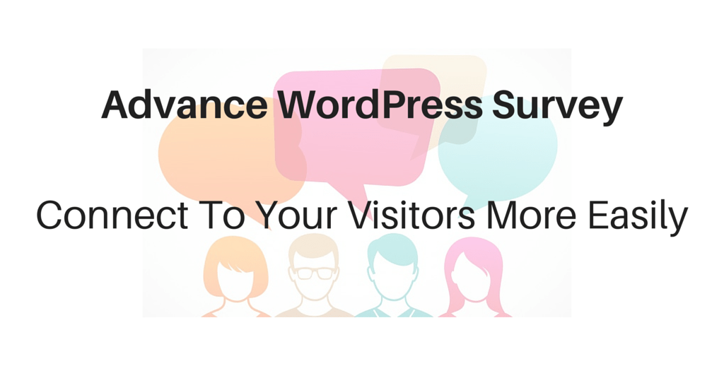 Advance WordPress Survey – Connect To Your Visitors More Easily