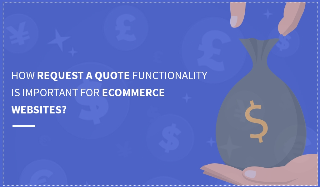 How Request A Quote Functionality is Important for Ecommerce Websites?