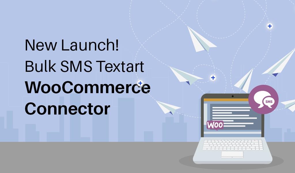 New Launch! Bulk SMS Textart WooCommerce Connector