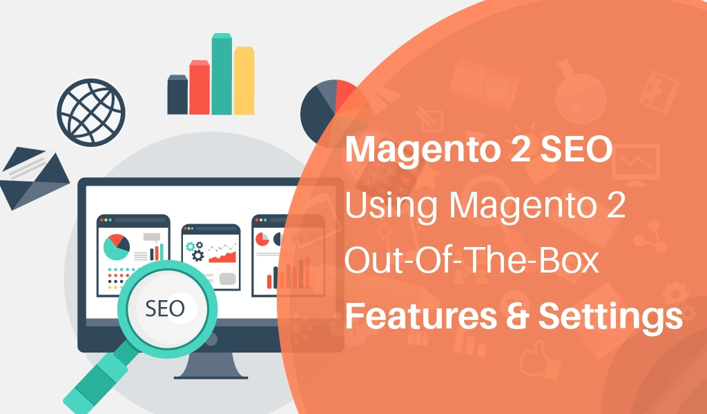 Magento-2-SEO-Using-Magento-2-Out-Of-The-Box-Features-&-settings