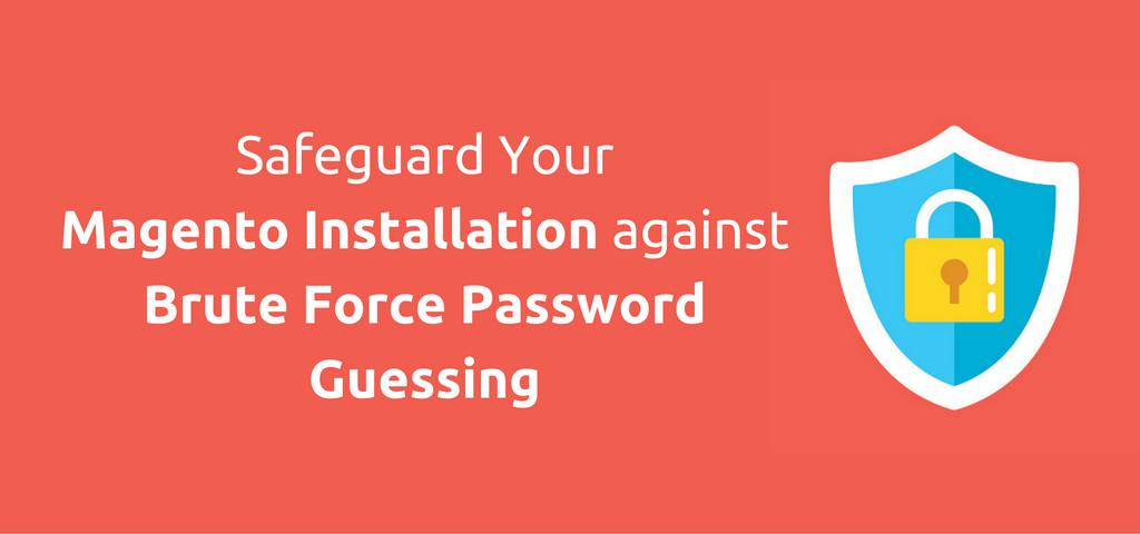 Safeguard Your Magento Installation against Brute Force Password Guessing – NEW UPDATE