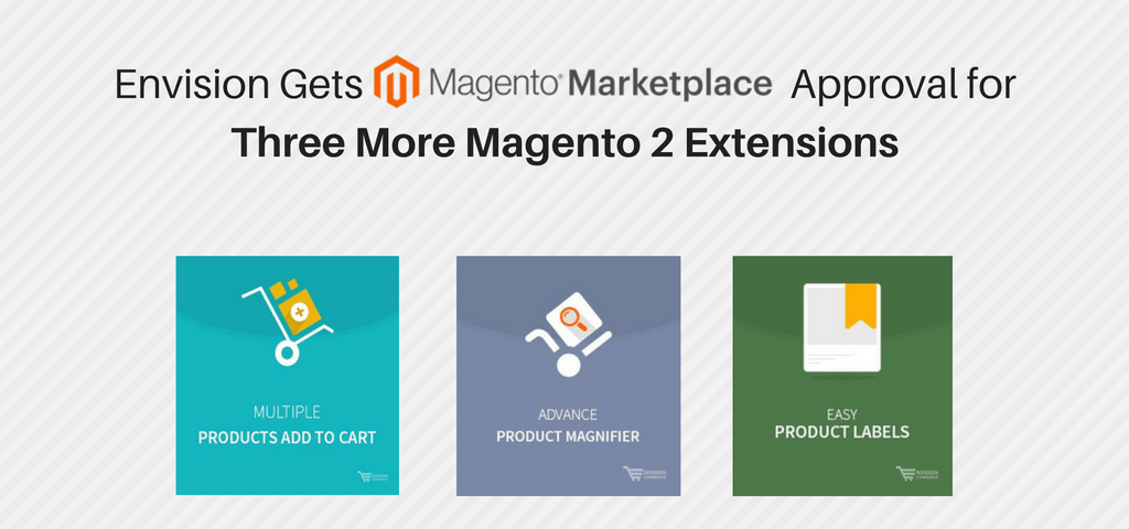 Envision Gets Magento Marketplace Approval for Three More Magento 2 Extensions
