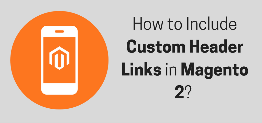 How to Include Custom Header Links in Magento 2?