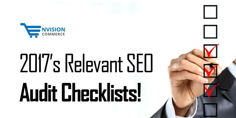 2017's Relevant SEO Audit Checklists!
