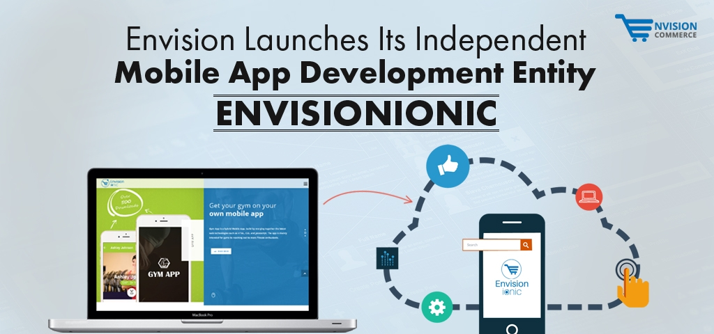Envision Launches Its Independent Mobile App Development Entity – EnvisionIonic