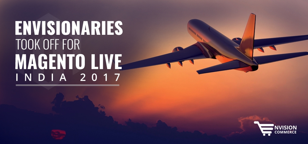 Envisionaries Took Off for Magento Live India 2017
