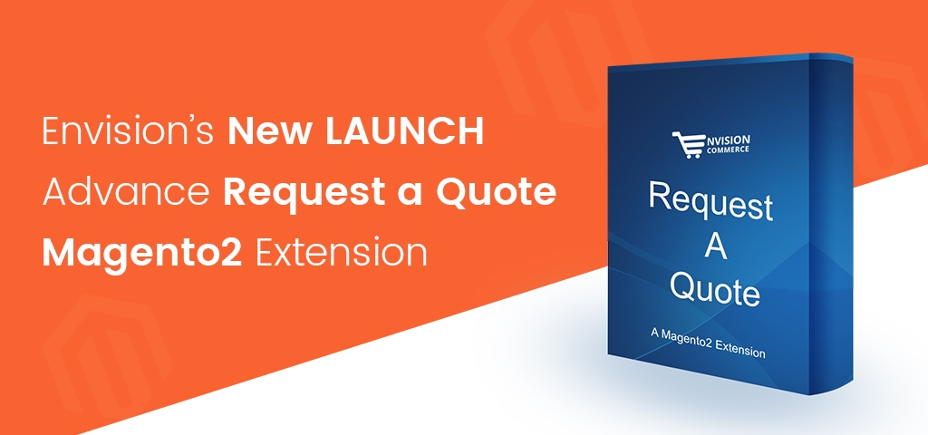 Envisions New Launch- Advance Request a Quote Magento2 Extension