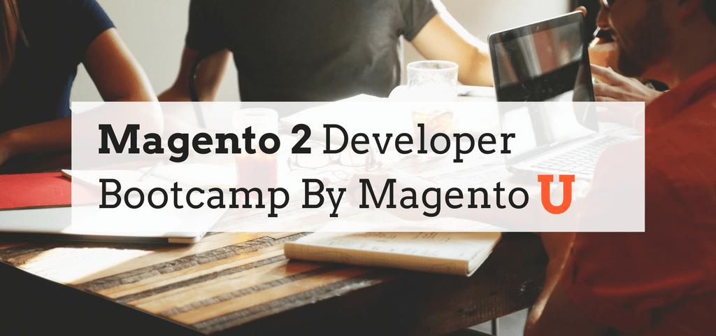 Magento 2 Developer Bootcamp By MagentoU in Chandigarh
