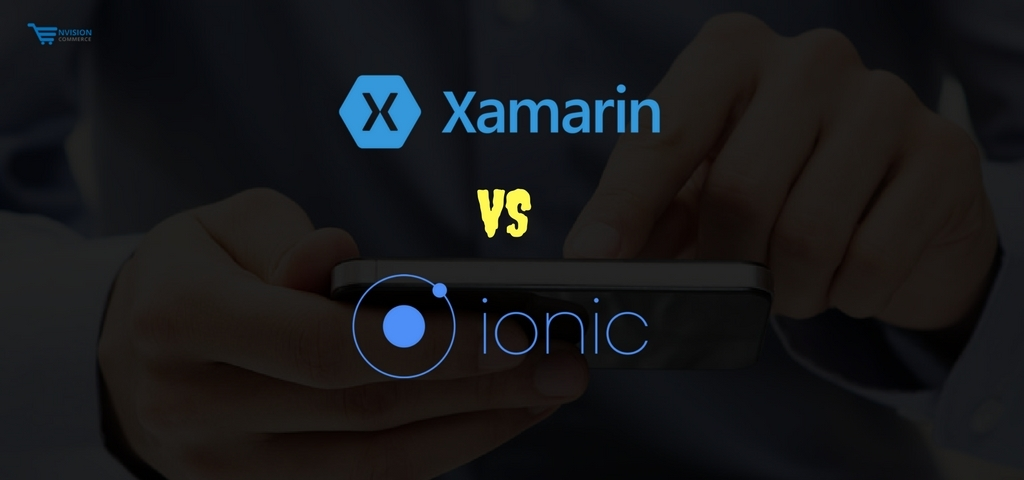 Ionic V/S Xamarin – Which Framework is Best to Choose?