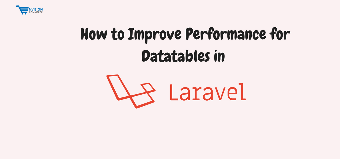 How to improve Performance for Datatables in Laravel?