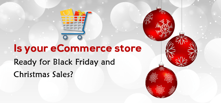 Is your eCommerce store ready for Black Friday and Christmas Sales?