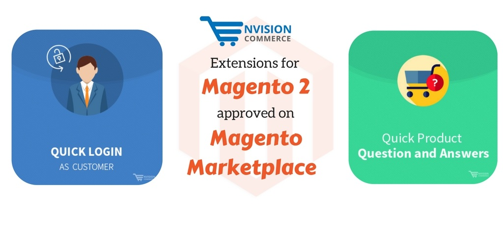 Magento Marketplace Approved 'Quick login as Customer' & 'Product Question Answer' Extensions for Magento 2!