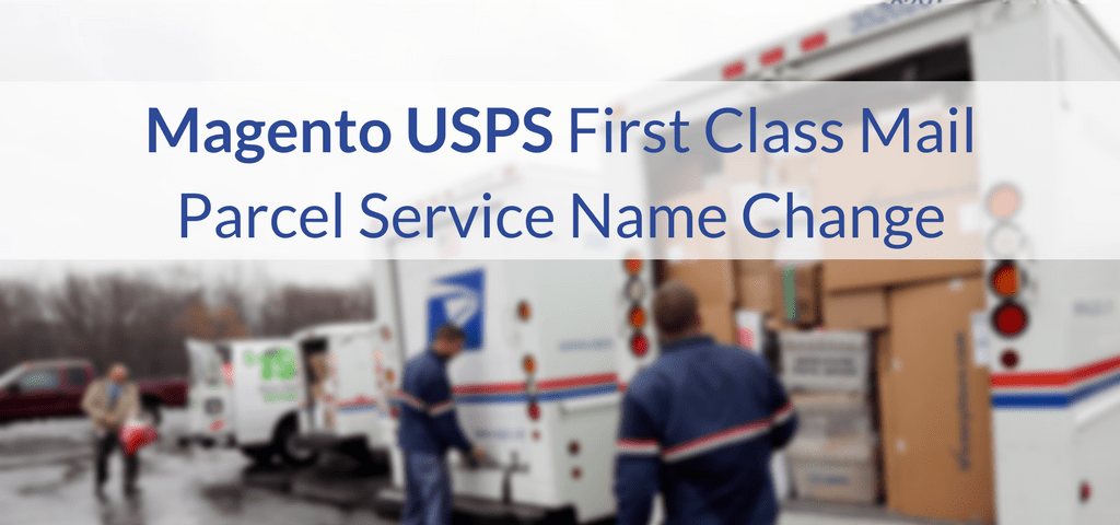 Magento USPS First Class Mail Parcel Service Name Change