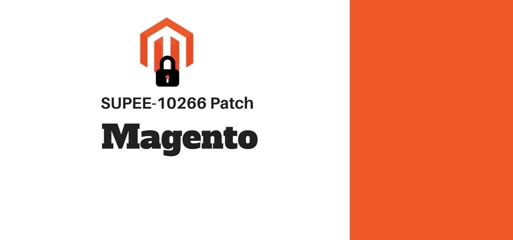 SUPEE-10266 Patch – A New Magento Security Advisory