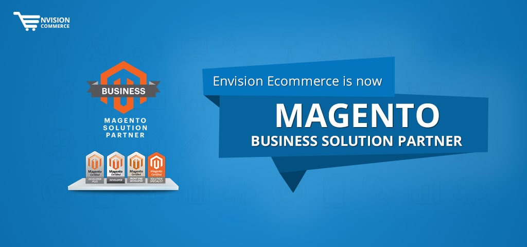 We are Now a Magento Solution Partner – Proven Ability with Magento Platform
