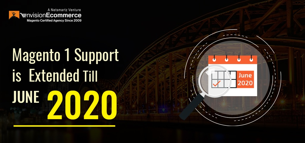 """""""Will Continue to Support Magento 1 until June 2020"""", said Magento"""