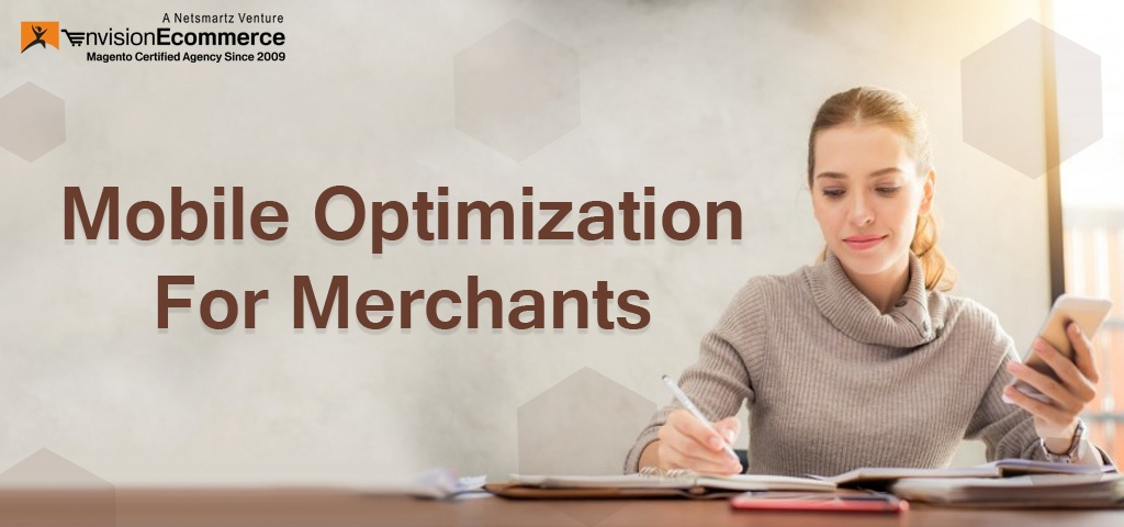 Magento Launched the Mobile Optimization Initiative for Merchants
