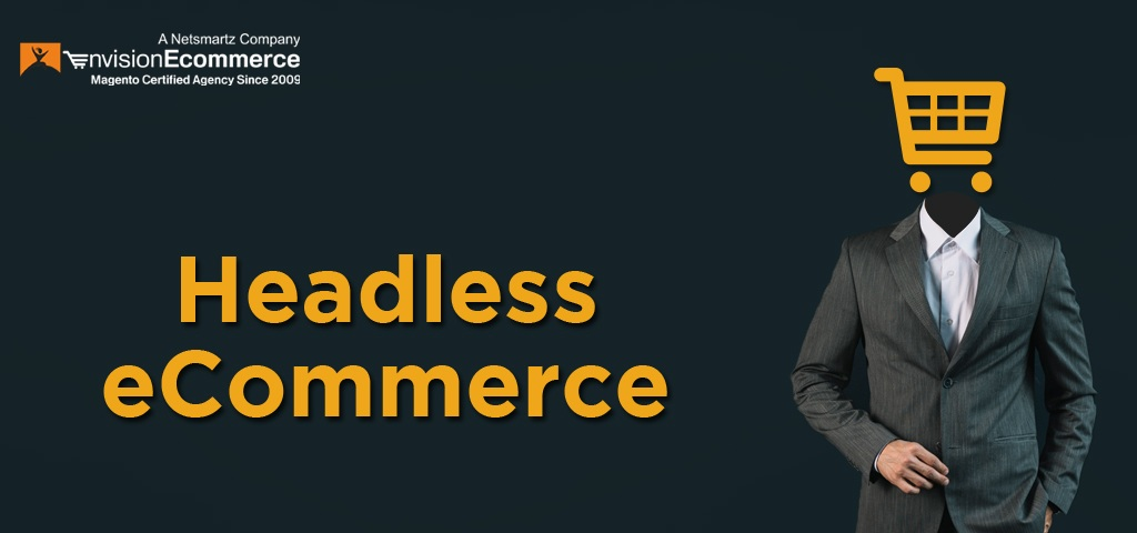 Headless eCommerce (A Comprehensive Guide)