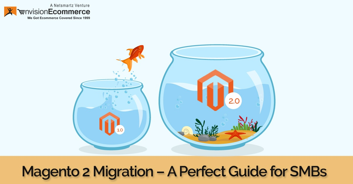 Magento 2 Migration – A Perfect Guide for SMBs